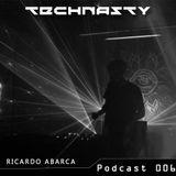 TECHNASTY  Podcast 006 - Ricardo Abarca