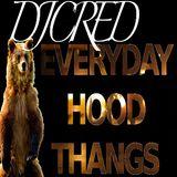 Everyday Hood Thangs