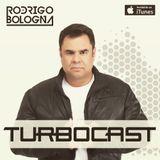 Turbocast - Dj Rodrigo Bologna - Episode8