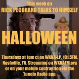 """Rick Pecoraro Talks to Himself #20 """"Halloween"""" - 10/20/2016"""