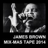 JAMES BROWN MIX-MAS TAPE 2014
