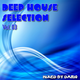 Deep House Selection Vol. 03 - Mixed By Dario