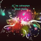 the black mama old scool djane catwoman