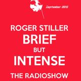 Roger Stiller - Brief But Intense - RadioShow September 2015