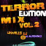 "Terror Edition Mix (Vol.2) Charles Dj ""El Auntentiko"" LCE 2015"