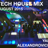 TECH HOUSE LIVE MIX BY YAN (AUGUST 2015)
