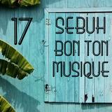 Sebuh - Bon Ton Musique #17