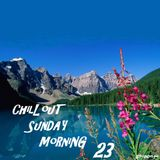 ChillOut Sunday Morning #23