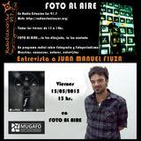 Foto al Aire, 5º programa 15/05/2015 con Juan Manuel Fiuza-MUGAFO