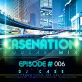 The CASENATION Podcast, Episode 006