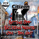Citizen K Sat 8th Dec - 'Setting off Saturday Night' on PeoplesCityRadio.co.uk
