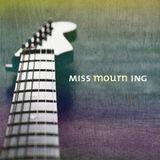 Miss Mourn Ing