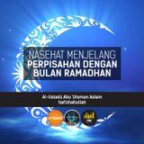 Nasehat Menjelang Perpisahan Dengan Ramadhan