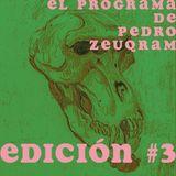 EL PROGRAMA DE PEDRO ZEUQRAM; EDICIÓN #3