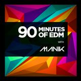 90 Minutes of EDM with Manik