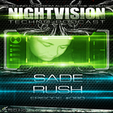 80_sade_rush_-_nightvision_techno_podcast_80_pt1