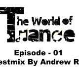 The World Of Trance - Episode 01 (Guestmix By Andrew Rayel)