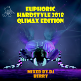 Euphoric Hardstyle 2018 - Qlimax Edition - Mixed by DJ Berry