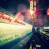 Funky Brother - Liquid mix 2015