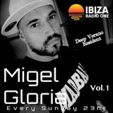 Migel Gloria *** IBIZA RADIO ONE *** Deep Verano Resident Vol.1 *** Junio/2018