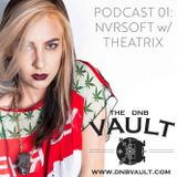 The DNBVault Podcast 001 With Nvrsoft - Special guest mix by Theatrix