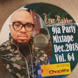DJ CHOPLIFE PRESENTS: TEAR RUBBER: 9JA PARTY MIX DECEMBER 2018 VOL 64