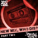 New Mix, Who Dis? (Part 2)