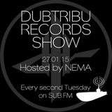 Dubtribu Records Show on SUB FM  - Nema - Deep Dubstep ( 27/01/15 )