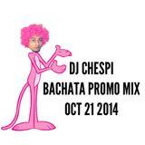 DJ CHESPI - Bachata Promo Mix - Oct 21 2014