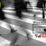 20130916   MBS - We Need Everyday: Heroes FulFILLing by Ickhoy De Leon