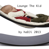 Lounge The Kid by haDJi 2013