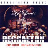 Dj Lunis - La Venganza del Reggaeton 2005 / DG Remasterd