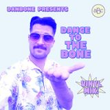 DANCE TO THE BONE