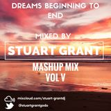 Mash up Mix Volume V (Dreams beginning to end)