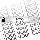NTFO - April Podcast 2012