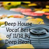 Deep House Vocal Best off 11/18 By Deep Heart