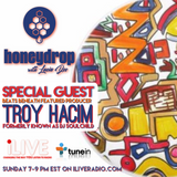 Honey Drop with Lucia Dee - 18.15 | Special Guest Troy Hacim (formerly known as DJ Soulchild)