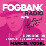 J Paul Getto - Fogbank Radio 038 with Marcel Vogel