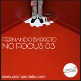 Fernando Barreto - No Focus 03 Cosmos-Radio