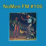 The NoMen #106 Bad Music (for bad people!)