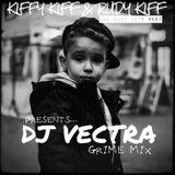 Kiffy Kiff  & Rudy Kiff Presents - #DjVectraGrimeMix