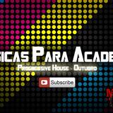 Musicas Para Academia - Progressive House Outubro 2013