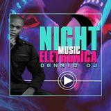 Night -Music-eletrônica-Dennio Dj