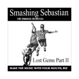 Smashing Sebastian's Lost Gems Vol. 2