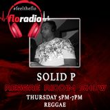 Solid P Reggae Riddim Show on floradio 7.12.17