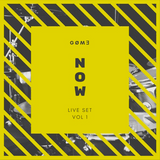 NOW - Live Set by GØMƎ - VOL 1