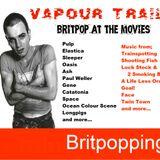 Vapour Trails (Britpop Show) #37 Britpop At The Movies Edition 30th September 2013