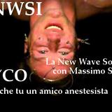 #LNWSI! La New Wave Sono Io! con Massimo Siddi -  Psycho, ovvero fatti anche tu un amico anestesista