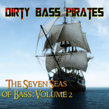 Dirty Bass Pirates - The Seven Seas of Bass: Volume 2 (Mini Mix)