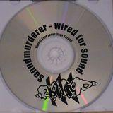 SOUNDMURDERER - WIRED FOR SOUND (2003)